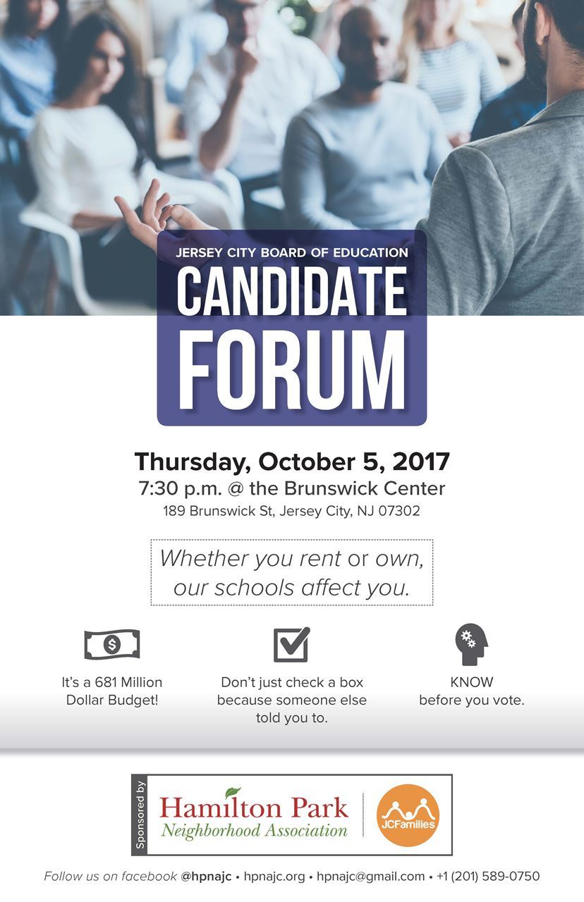 Jersey City Board of Education Candidate Forum, Thursday, October 5, 2017, 730 pm, at the Brunswick Center, 189 Brunswick St, Jersey City, NJ 07302, Whether you rent or own, our schools affect you.